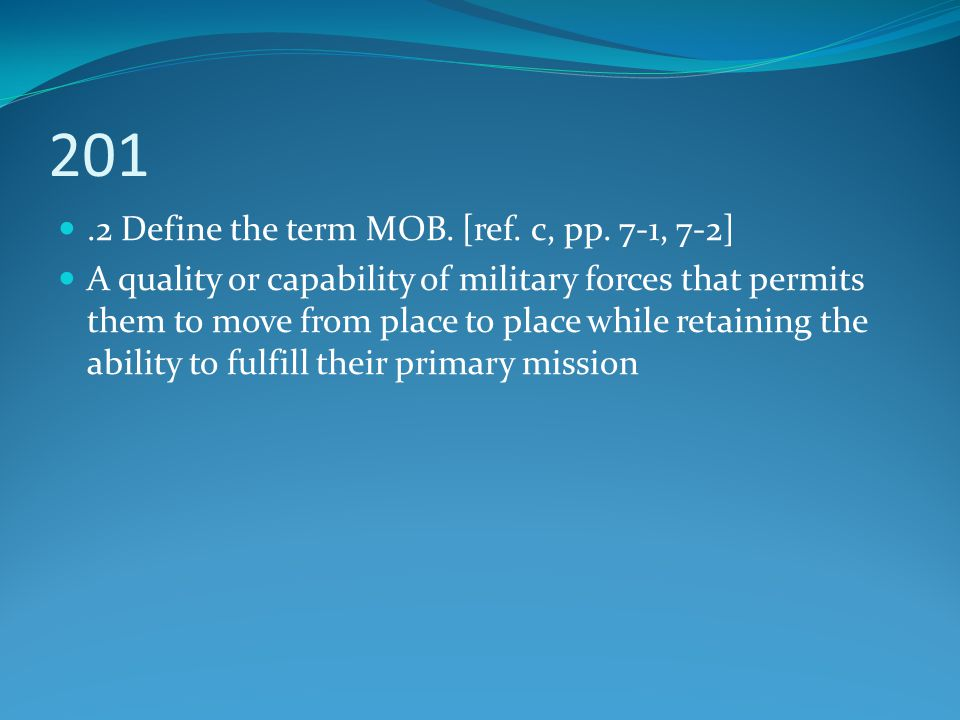 201 .2 Define the term MOB. [ref. c, pp. 7-1, 7-2]